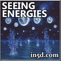 Seeing Energies | in5d.com | Esoteric, Spiritual and Metaphysical Database