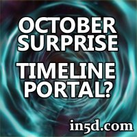 October Surprise – A Portal Into a New Timeline? | in5d.com | Esoteric, Spiritual and Metaphysical Database
