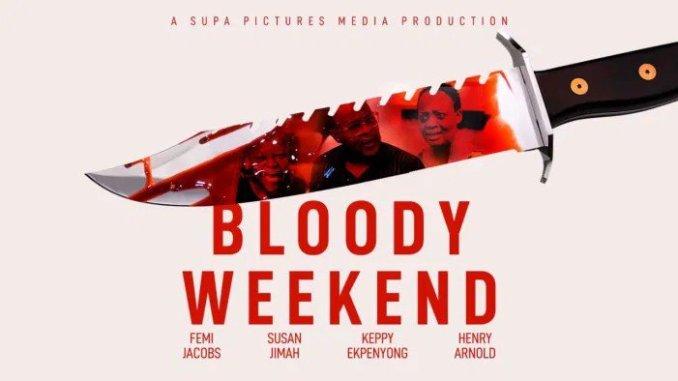 DOWNLOAD MOVIE: Bloody-Weekend