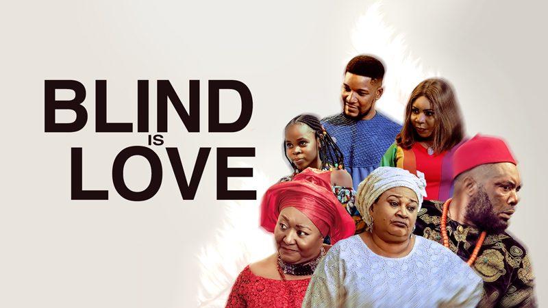 NOLLYWOOD MOVIE: Blind Is Love