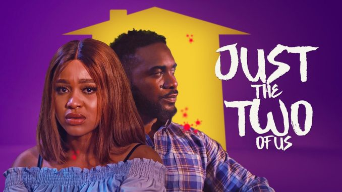 NOLLYWOOD MOVIE: Just The Two of Us