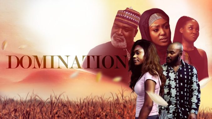 NOLLYWOOD MOVIE: Domination