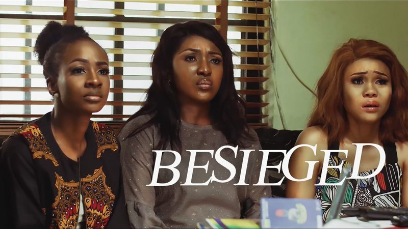 DOWNLOAD MOVIE: Besieged – Nollywood