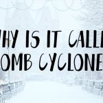 Bomb Cyclones Explained: How Experts Came Up With the Latest Weird Weather Name