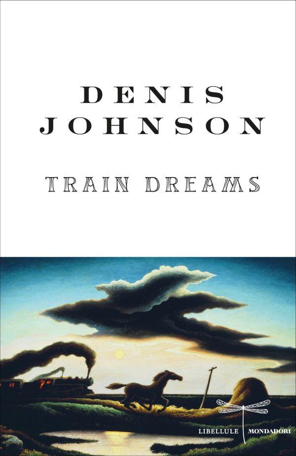 Train Dreams by Denis Johnson