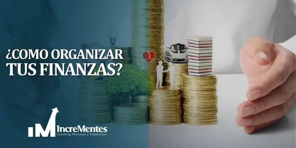 ¿Como organizar tus finanzas?