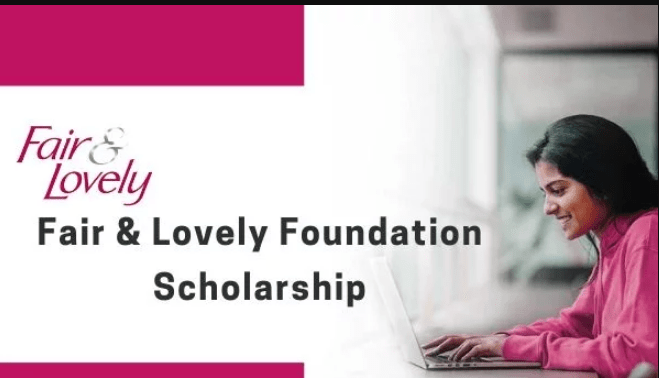 Fair and Lovely Foundation Scholarship 2019 for Women
