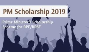 Prime Minister's Scholarship Scheme 2019 for RPF/RPSF (Ministry Railways)