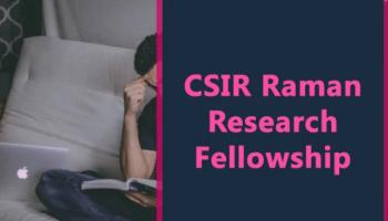 CSIR Raman Research Fellowship 2020, Application, Dates
