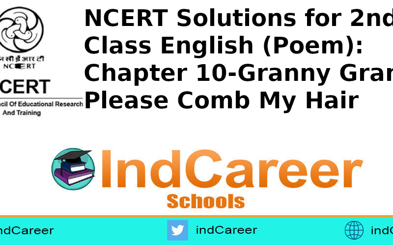 NCERT Solutions for Class 2nd English (Poem): Chapter 10-Granny Granny Please Comb My Hair