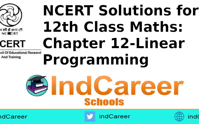 NCERT Solutions for 12th Class Maths: Chapter 12-Linear Programming