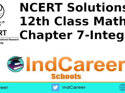 NCERT Solutions for 12th Class Maths: Chapter 7-Integrals