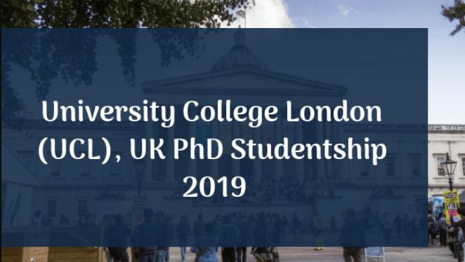 University College London (UCL) UK PhD Studentship Program 2019
