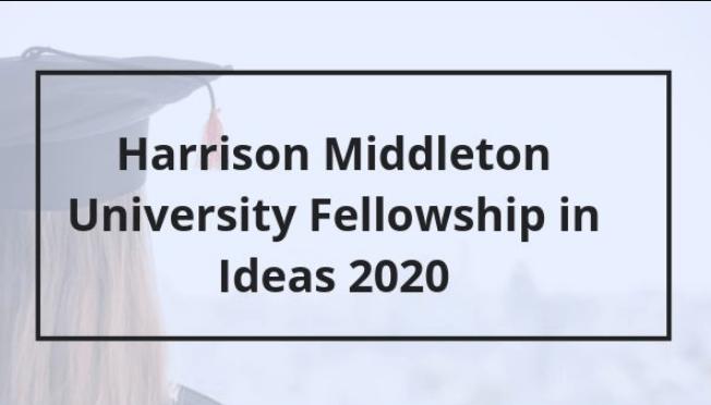 Harrison Middleton University Fellowship in Ideas 2020