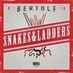 Recensie album Snakes & Ladders van Bertolf