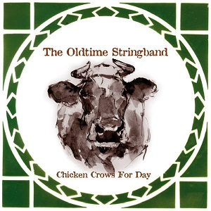 The Oldtime Stringband-Chicken Crows For Day