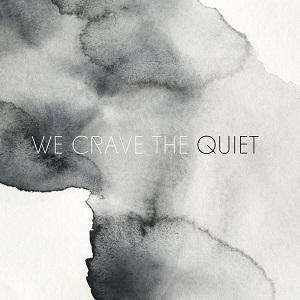 We Crave The Quiet-We Crave The Quiet (EP)
