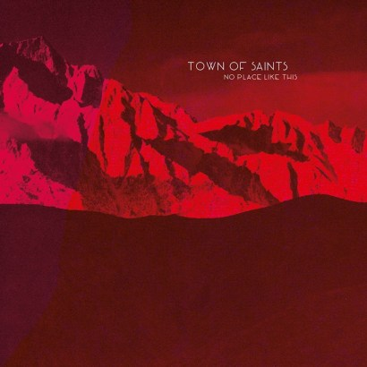 Recensie Town of Saints-No Place Like This