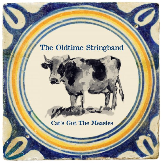 The Oldtime Stringband-Cat's Got The Measles