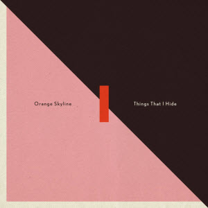 Orange Skyline-Things I Hide