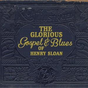 Bacon Fat Louis-The Glorious Gospel & Blues Of Henry Sloan