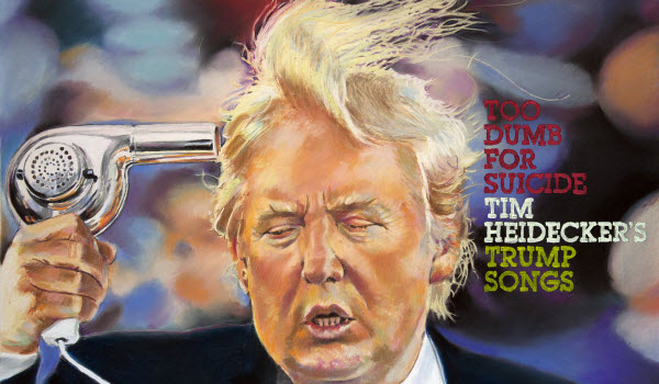Tim Heidecker Trump Songs