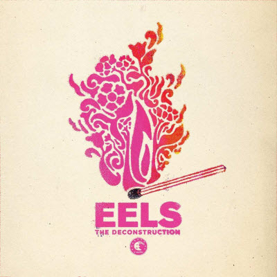 Eels-The Deconstruction