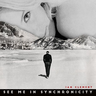 Ian Clement-See Me In Synchronicity