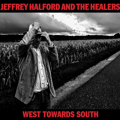 Jeffrey Halford and the Healers-West Towards South