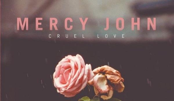 Mercy John-Cruel Love