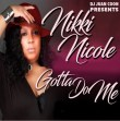 Gotta Do Me (Feat. Nikki Nicole) - Gotta Do Me (Feat. Nikki Nicole)