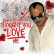 I Thought You Love Me - I Thought You Love Me