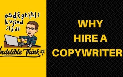 WHY HIRE A COPYWRITER?