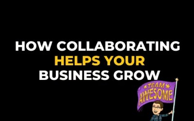 HOW COLLABORATING HELPS YOUR BUSINESS GROW