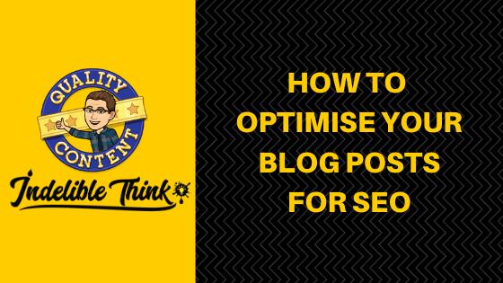 how to optimise your blog posts for seo, indelible think copywriting, freelance copywriter