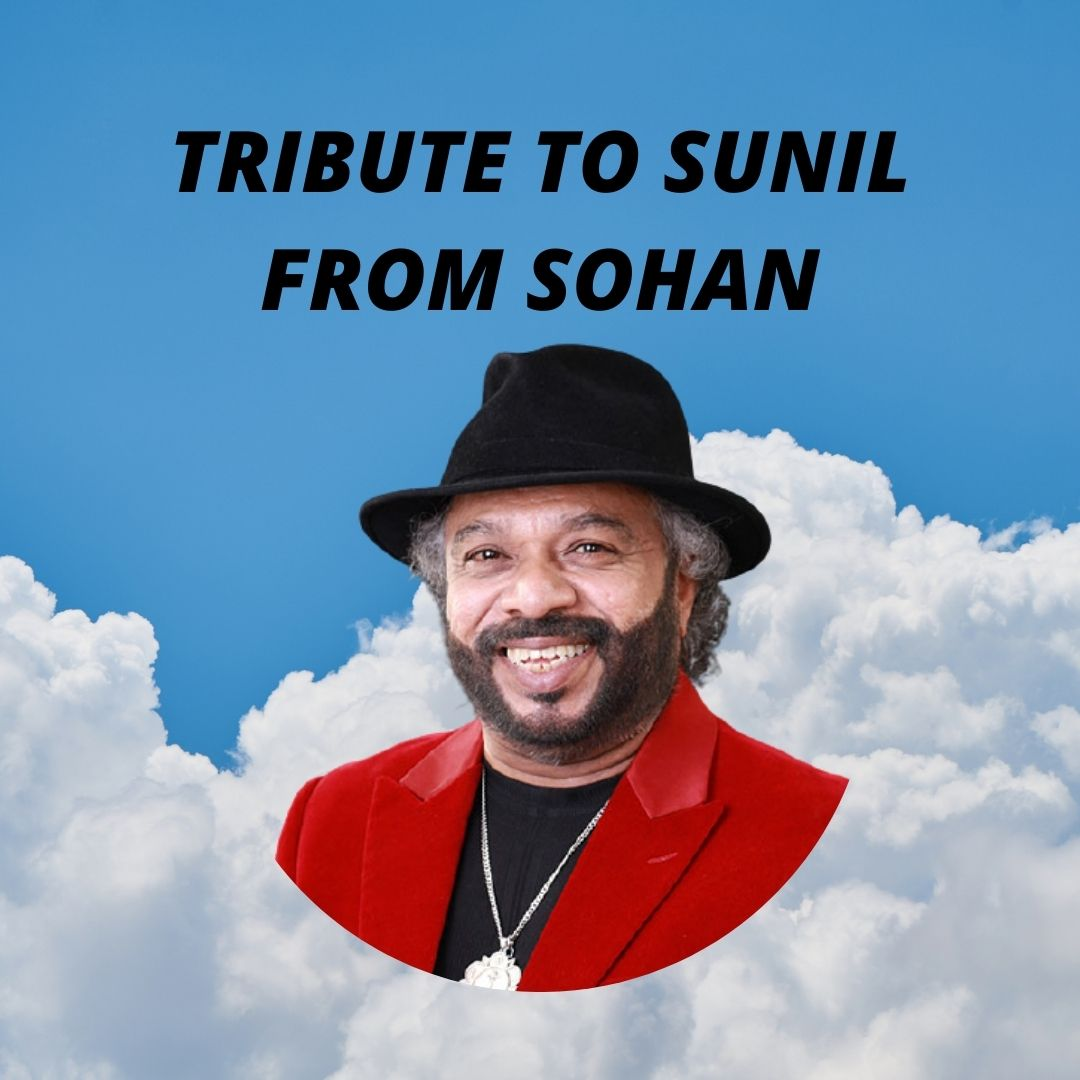 TRIBUTE TO SUNIL FROM SOHAN