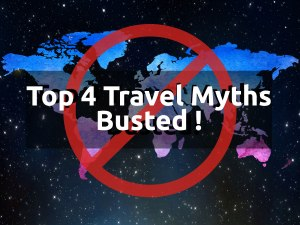 """""""You Have To Be Rich To Travel"""": Top 4 Travel Myths Busted!, Travel Myths"""