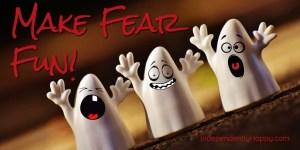 Make fear fun