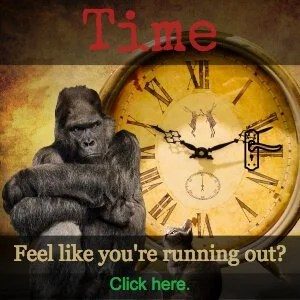 Feel like you're running out of time? Click Here.