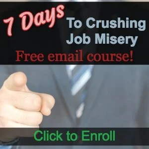 7 Days to Crushing Work Misery