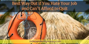 hate my job can't afford to quit