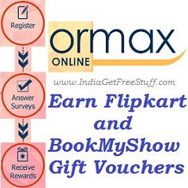 Ormax Online Surveys Panel Earn Free Flipkart and Bookmyshow Gift Vouchers