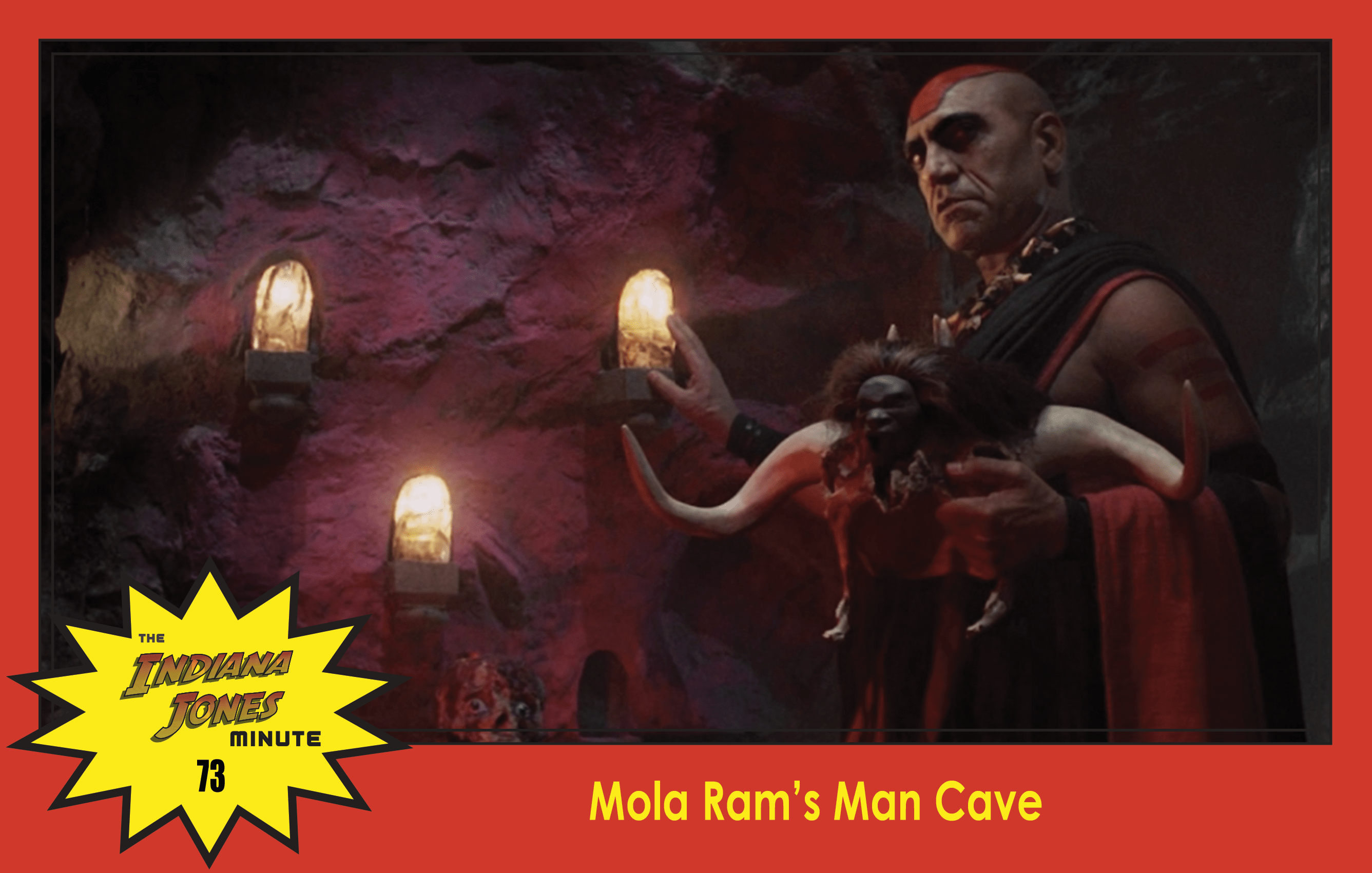 Temple of Doom Minute 73: Mola Ram's Man Cave