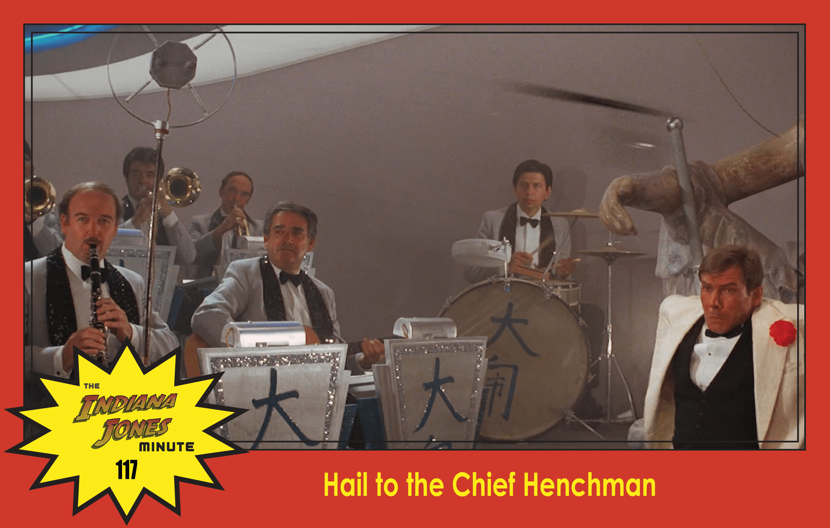 Temple of Doom Minute 117: Hail to the Chief Henchman