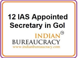 12 IAS apointed as Secretary in GoI