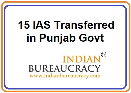 15 IAS Transferred in Punjab Govt