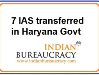 7 IAS transferred in Haryana Govt