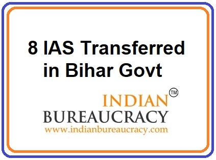 8 IAS transferred in Bihar Govt