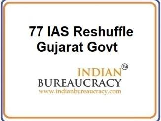 77 IAS Reshuffle in Gujarat Govt