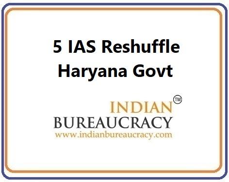 5 IAS Reshuffle in Haryana Govt